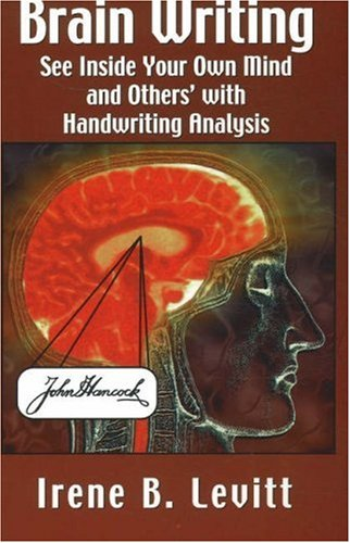 Brain Writing: See Inside Your Own Mind and Others' with Handwriting Analysis