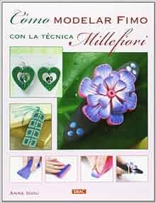 Cómo modelar Fimo con la técnica Millefiori: IGOU(743739): 9788498743739: Amazon.com: Books