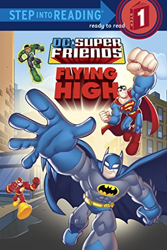 Super Friends: Flying High (DC Super Friends) (Step into Reading) -
