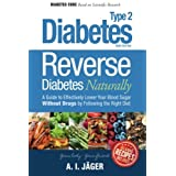 Reverse Diabetes Naturally: A Guide to Effectively Lower Your Blood Sugar Without Drugs by Following the Right Diet