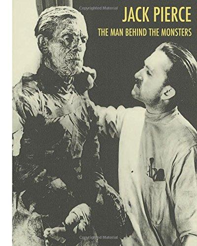Jack Pierce: The Man Behind The Monsters pdf epub