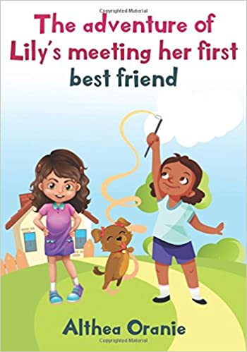 The adventure of Lily's Meeting Her First Bestfriend: The