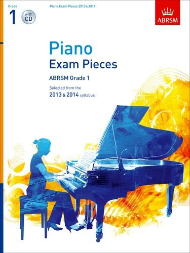 Download Piano Exam Pieces 2013 & 2014, ABRSM Grade 1, with CD: Selected from the 2013 & 2014 Syllabus (ABRSM Exam Pieces) PDF