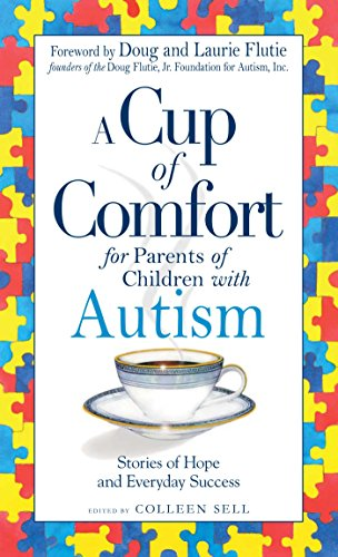 A Cup of Comfort for Parents of Children with Autism: Stories of Hope and Everyday Success - Popular Autism Related Book