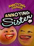 Annoying Orange - Annoying Sister