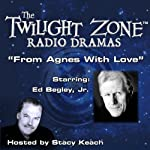From Agnes with Love: The Twilight Zone Radio Dramas | Bernard Schoenfeld