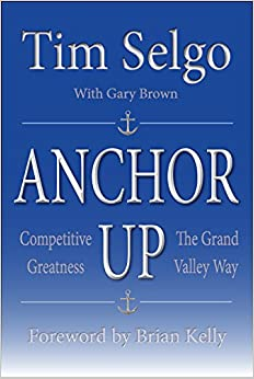 Anchor Up: Competitive Greatness the Grand Valley Way