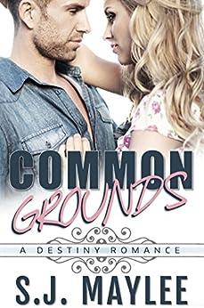 Common Grounds (A Destiny Romance) by [Maylee, S.J.]