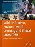img - for Wildlife Tourism, Environmental Learning and Ethical Encounters: Ecological and Conservation Aspects (Geoheritage, Geoparks and Geotourism) book / textbook / text book
