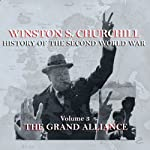 Winston S. Churchill: The History of the Second World War, Volume 3 - The Grand Alliance | Winston S. Churchill
