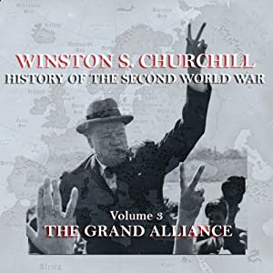 Winston S. Churchill: The History of the Second World War, Volume 3 - The Grand Alliance Audiobook