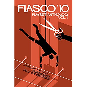 Fiasco '10 Playset Anthology Volume 1