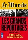 Le Monde : Les grands reportages 1944-2012 par Krauze