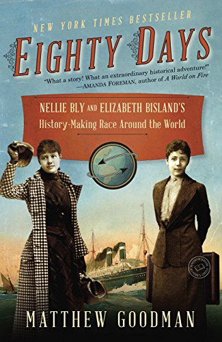 Eighty Days: Nellie Bly and Elizabeth Bisland's History-Making Race Around the World (Literature Around The World In 80 Days)