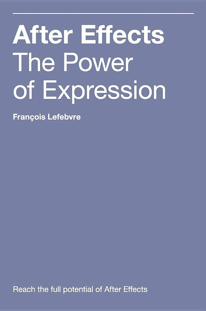 After Effects: The Power of Expression: Amazon.es: Francois ...