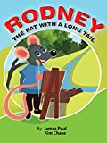 Rodney - The curious rat with a long tail: Adventures of Rodney, an epic story with colourful pictures (Animal Adventure Series Book 2)