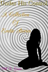 Under His Control - A Collection Of Erotic Stories