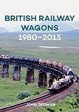 British Railway Wagons 1980-2015 (Amberley Railways)