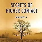 Secrets of Higher Contact | Michael X