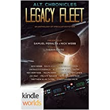 Legacy Fleet: Alt.Chronicles: Legacy Fleet (Kindle Worlds)