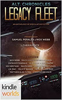 Legacy Fleet: Alt.Chronicles: Legacy Fleet (Kindle Worlds) by [Peralta, Samuel]