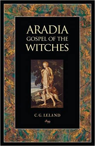 Aradia: or The Gospel Of The Witches