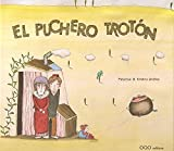 El Puchero Troton/ The Trotting Cooking Pot (Coleccion O) (Spanish Edition)