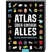 Atlas über einfach alles: Die Welt in Zahlen und Grafiken