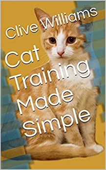 Cat Training Made Simple by [Williams, Clive]