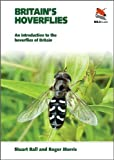 Britain's Hoverflies : An Introduction to the Hoverflies of Britain and Ireland, Ball, Stuart and Morris, Roger, 069115659X