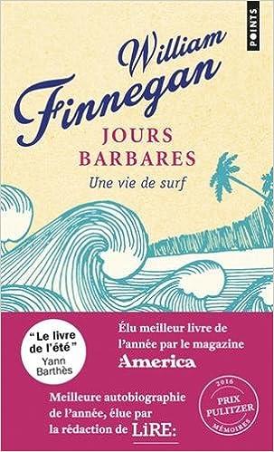 Jours Barbares Une Vie De Surf 9782757871317 Amazon Com