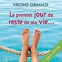 Le premier jour du reste de ma vie... Audiobook by Virginie Grimaldi Narrated by Marie-Françoise Coelho