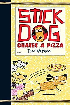 Stick Dog Chases a Pizza by [Watson, Tom]