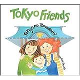 Tokyo Friends  -  ト−キョ−・フレンズ