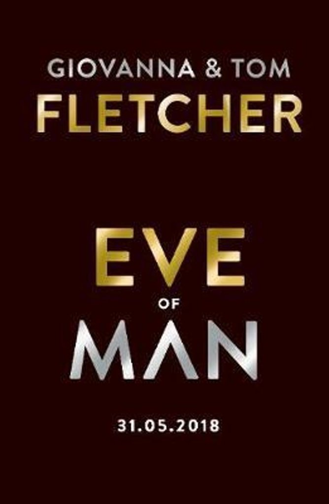 Eve of Man : Eve of Man Trilogy, Book 1 (Anglais) Broché – 28 mai 2018 Tom Fletcher Giovanna Fletcher Michael Joseph Ltd 0718184130