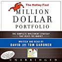 The Motley Fool Million Dollar Portfolio Audiobook by David Gardner, Tom Gardner Narrated by David Gardner, Tom Gardner