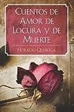 Cuentos de Amor de Locura y de Muerte, Horacio Quiroga, 1619491788