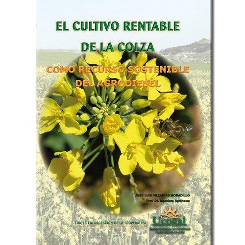 EL CULTIVO RENTABLE DE LA COLZA. COMO RECURSO SOSTENIBLE DEL AGRODIESEL. PREC: VARIOS AUTORES: Amazon.com: Books