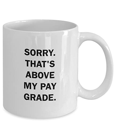 office coffee mugs. That\u0027s Above My Pay Grade\u0027 - Funny Office Coffee Mug Great Mugs