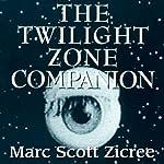 The Twilight Zone Companion, 2nd Edition   Marc Scott Zicree