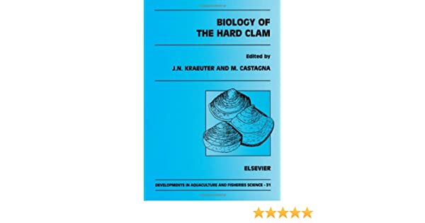 Biology of the Hard Clam (Developments in Aquaculture and Fisheries Science)