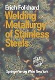 Welding Metallurgy of Stainless Steels, Erich Folkhard, 3709189675