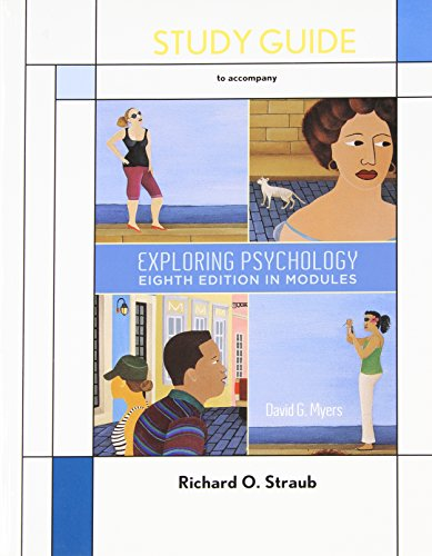 Study Guide to Accompany Exploring Psychology: In Modules