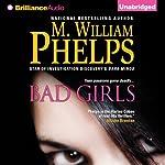 Bad Girls   M. William Phelps