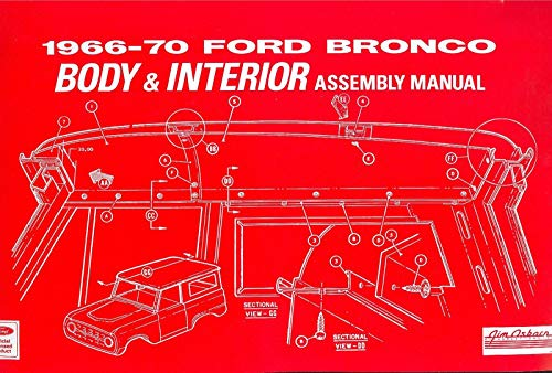 - 1966, 1967, 1968, 1969, 1970 FORD BRONCO BODY & INTERIOR ASSEMBLY MANUAL For All Models