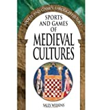 img - for [ Sports and Games of Medieval Cultures[ SPORTS AND GAMES OF MEDIEVAL CULTURES ] By Wilkins, Sally ( Author )Apr-01-2002 Paperback book / textbook / text book