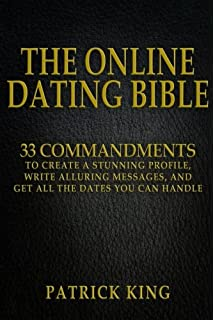 The Online Dating Bible     Proven Commandments to Create a Stunning Profile  Write Alluring