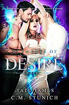 Elements of Desire (Hijinks Harem Book 3) by [Stunich, C.M., James, Tate]