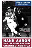 Front cover for the book Hank Aaron and the Home Run That Changed America by Tom Stanton