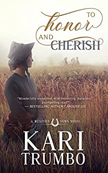To Honor and Cherish (Western Vows Book 1) by [Trumbo, Kari]